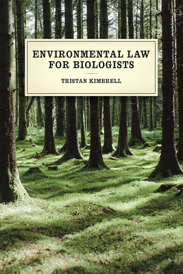 Environmental Law for Biologists - Kimbrell, Tristan