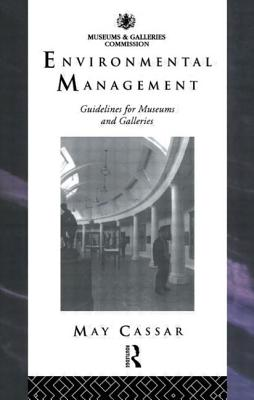 Environmental Management: Guidelines for Museums and Galleries - Cassar, May