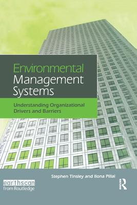 Environmental Management Systems: Understanding Organizational Drivers and Barriers - Tinsley, Stephen, and Pillai, Ilona