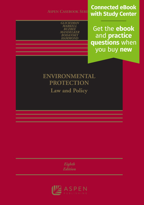 Environmental Protection: Law and Policy - Glicksman, Robert L, and Markell, David L, and Buzbee, William W
