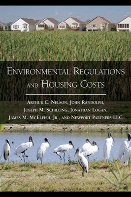 Environmental Regulations and Housing Costs - Nelson, Arthur C, Dr., and Randolph, John, PhD, and McElfish, James M