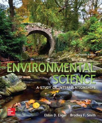 Environmental Science: A Study of Interrelationships - Enger, Eldon D., and Smith, Bradley F.