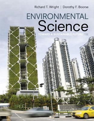 Environmental Science: Toward a Sustainable Future - Wright, Richard T., and Boorse, Dorothy F.