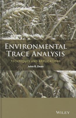 Environmental Trace Analysis: Techniques and Applications - Dean, John R.