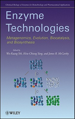Enzyme Technologies: Metagenomics, Evolution, Biocatalysis and Biosynthesis - Yeh, Wu-Kuang (Editor), and Yang, Hsiu-Chiung (Editor), and McCarthy, James R (Editor)