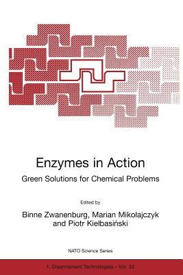 Enzymes in Action Green Solutions for Chemical Problems - Zwanenburg, Binne (Editor)