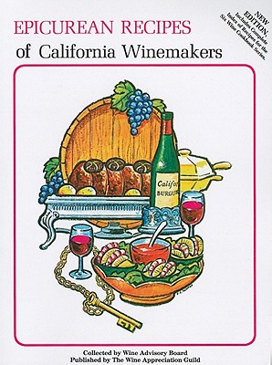 Epicurean Recipes of California Winemakers - Wine Advisory Board