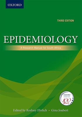 Epidemiology: A research manual for South Africa - Ehrlich, Rodney, and Joubert, Gina