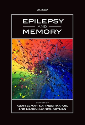 Epilepsy and Memory - Zeman, Adam (Editor), and Kapur, Narinder (Editor), and Jones-Gotman, Marilyn (Editor)