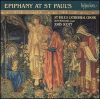 Epiphany at St. Paul's - Huw Williams (organ); St. Paul's Cathedral Choir, London (choir, chorus)