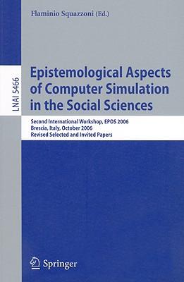 Epistemological Aspects of Computer Simulation in the Social Sciences - Squazzoni, Flaminio (Editor)