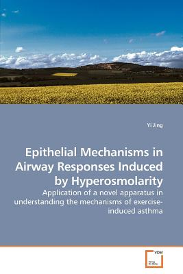 Epithelial Mechanisms in Airway Responses Induced by Hyperosmolarity - Jing, Yi