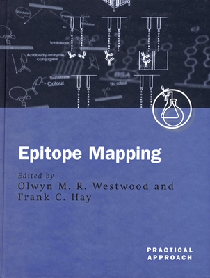 Epitope Mapping: A Practical Approach - Westwood, Olwyn M (Editor)