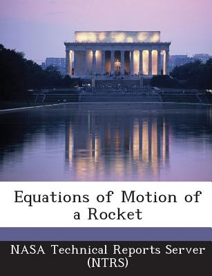 Equations of Motion of a Rocket - Nasa Technical Reports Server (Ntrs) (Creator)