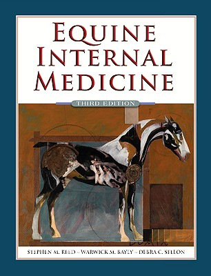 Equine Internal Medicine - Reed, Stephen M, and Bayly, Warwick M, and Sellon, Debra C