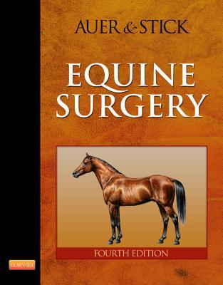 Equine Surgery - Auer, Jorg A, and Stick, John A