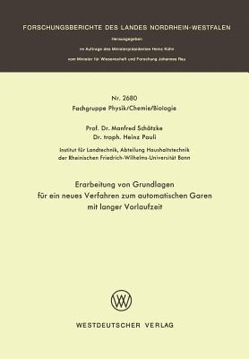 Erarbeitung Von Grundlagen Fur Ein Neues Verfahren Zum Automatischen Garen Mit Langer Vorlaufzeit - Schatzke, Manfred