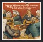Erasmus Widmann: Musicalischer Tugendtspiegel; Michael Praetorius: Terpsichore Musarum