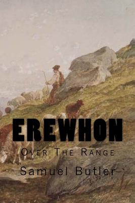 Erewhon: Over the Range - Butler, Samuel