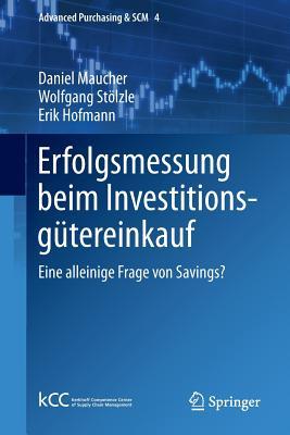 Erfolgsmessung Beim Investitionsgutereinkauf: Eine Alleinige Frage Von Savings? - Maucher, Daniel