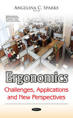 Ergonomics: Challenges, Applications & New Perspectives - Sparks, Angelina C. (Editor)