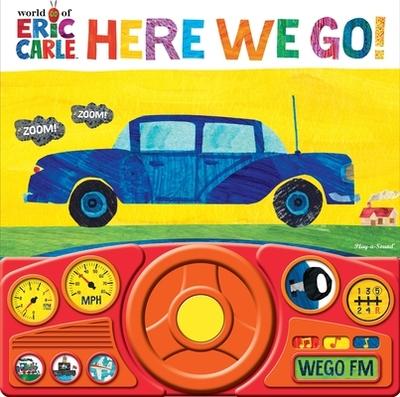 Eric Carle: Here We Go! - Carle, Eric