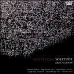 Eric Nathan: Multitude, Solitude