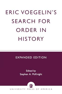 Eric Voegelin's Search for Order in History - McKnight, Stephen A