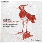 Erik Bergman: Choral Works 1936-2000