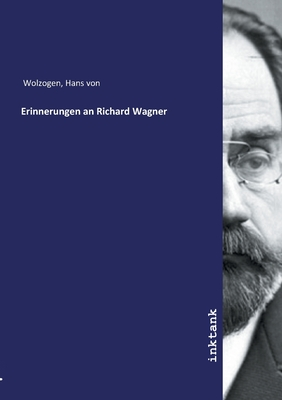 Erinnerungen an Richard Wagner - Wolzogen, Hans Von