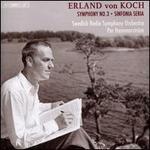 Erland von Koch: Symphony No. 3; Sinfonia Seria