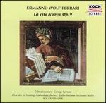 ERmanno Wolf-Ferrari La Vita Nuova, Op.9