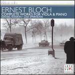 Ernest Bloch: Complete Works for Viola & Piano