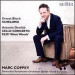 Ernest Bloch: Schelomo; Antonín Dvorák: Cello Concerto; Klid 'Silent Woods'