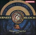 Ernest Bloch: Visions & Prophecies