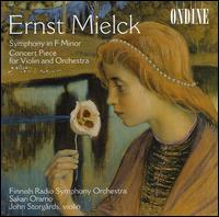 Ernst Mielck: Symphony in F minor; Concert Piece - John Storg�rds (violin); Finnish Radio Symphony Orchestra; Sakari Oramo (conductor)