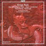 Ernst Toch: Die Chinesische Flöte; Egon und Emilie; Five Pieces; Quartett
