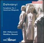 Ernst von Dohn�nyi: Symphony No. 1; American Rhapsody