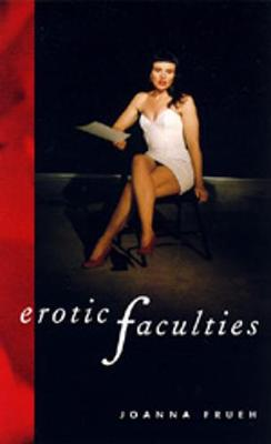 Erotic Faculties - Frueh, Joanna