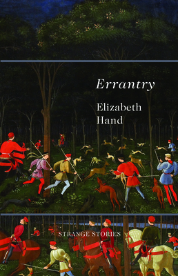 Errantry: Strange Stories - Hand, Elizabeth