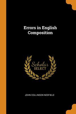 Errors in English Composition - Nesfield, John Collinson