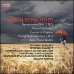 Erwin Schulhoff: Symphonies Nos. 2 & 5; Piano Concerto; Concerto Doppio; String Quartets Nos. 1 & 2