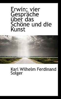 Erwin; Vier Gesprache Uber Das Schone Und Die Kunst - Solger, Karl Wilhelm Ferdinand