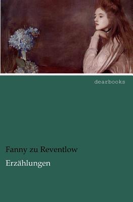 Erz Hlungen - Reventlow, Fanny Zu