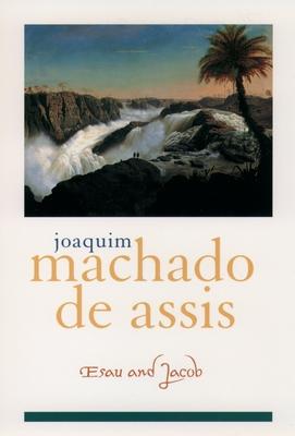 Esau and Jacob - Machado de Assis, Joaquim Maria