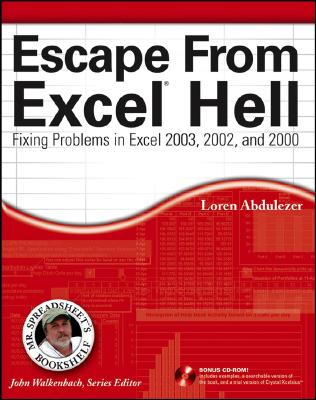 Escape from Excel Hell: Fixing Problems in Excel 2003, 2002, and 2000 - Abdulezer, Loren, and Walkenbach, John (Editor)