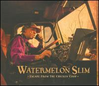 Escape from the Chicken Coop - Watermelon Slim & the Workers