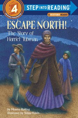 Escape North!: The Story of Harriet Tubman - Kulling, Monica