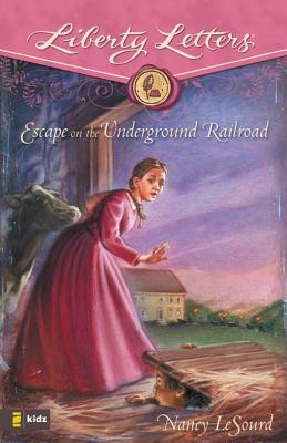 Escape on the Underground Railroad - LeSourd, Nancy