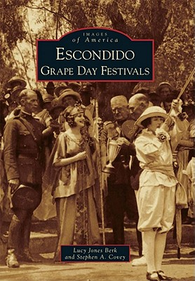 Escondido Grape Day Festivals - Berk, Lucy Jones, and Covey, Stephen A